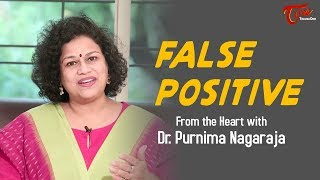 False Positive | From The Heart With Purnima Nagaraja | TeluguOne - TELUGUONE