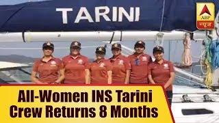 All-Women INS Tarini Crew Returns After Circumnavigating Globe in 8 Months | ABP News - ABPNEWSTV