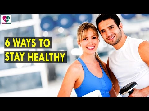 6 Ways to stay healthy || Health Sutra - Best Health Tips