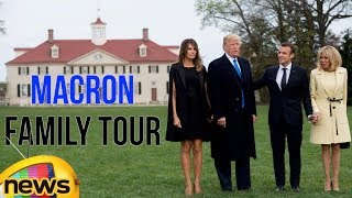 Trump And Macron Family Tour The Mount Vernon Mansion | Mango News - MANGONEWS