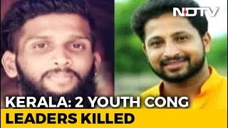 2 Youth Congress Workers Hacked To Death In Kerala: Police - NDTV