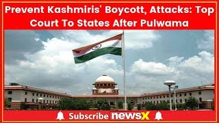 Supreme Court issues notice to centre to prevent Kashmiri's boycott, attacks - NEWSXLIVE