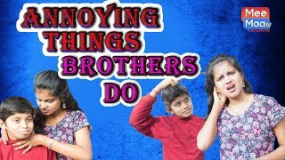 Brother & Sister Latest Short Film 2019 | Annoying Things Brother Do New Short Film | MeeMaa TV - YOUTUBE