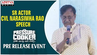 Sr Actor  CVL Narasimha Rao Speech @ Pressure Cooker Movie Pre Release Event - ADITYAMUSIC