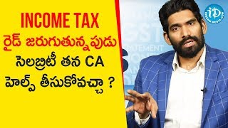 Can Celebrity Call Their CA During Income Tax Raid ? |  CA Anurag Chowdhary - IDREAMMOVIES