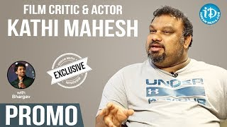 Film Critic & Actor Kathi Mahesh Exclusive Interview - Promo || Talking Movies With iDream - IDREAMMOVIES