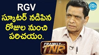 That's the RGV I've known.. - N Narsinga Rao | Frankly With TNR - IDREAMMOVIES