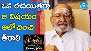 A Writer Must Think About That Thing  - K Viswanath || Koffee With Yamuna Kishore - IDREAMMOVIES