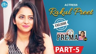 Actress Rakul Preet Singh Exclusive Interview Part #5 || Dialogue With Prema |Celebration Of Life - IDREAMMOVIES