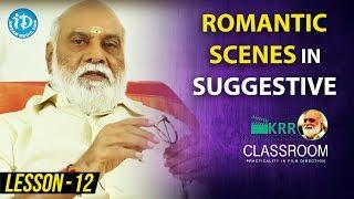 K Raghavendra Rao Classroom - Lesson 12 || Romantic Scenes In Suggestive Way.. - IDREAMMOVIES