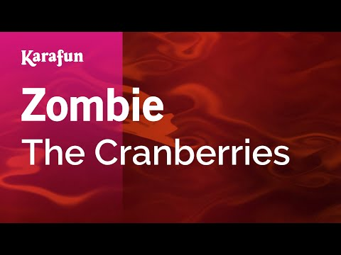 Zombie  - Karaoke - Made famous by The Cranberries (with lyrics)