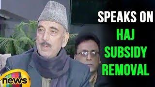 Ghulam Nabi Azad Addresses Media on Haj Subsidy Removal, Usage Of Funds to Muslim Minorities - MANGONEWS