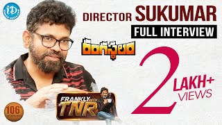 Rangasthalam Promotional Interview With Director Sukumar #5 || Frankly With TNR || Talking Movies - IDREAMMOVIES