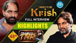 Director Krish Exclusive Interview Highlights || Frankly With TNR || Talking Movies With iDream - IDREAMMOVIES