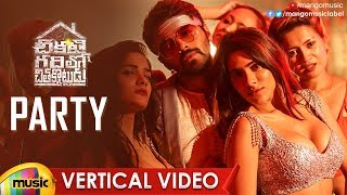Party Vertical Video Song | Chikati Gadilo Chithakotudu Songs | Adith | Nikki Tamboli | Mango Music - MANGOMUSIC