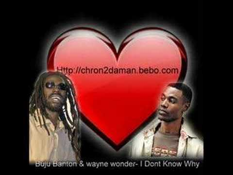 Buju Banton & Wayne Wonder I Dont Know Why