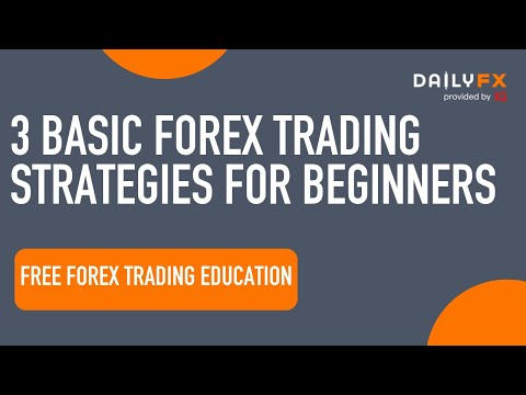  Forex Trading Strategies &#8211; 3 Basic