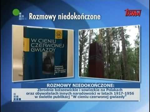 Rozmowy niedokończone (4/6) - Zbrodnie bolszewickie i sowieckie na Polakach..
