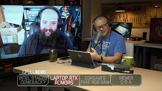 Intel stages comeback? Laptop RTX rumors & Corsair's fake RGB RAM | The Full Nerd Ep. 78 - PCWORLDVIDEOS