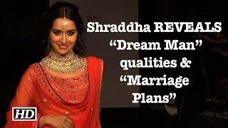"Shraddha REVEALS her ""Dream Man"" qualities & ""Marriage Plans"" - IANSLIVE"