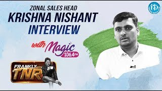 Magic FM Zonal Sales Head Krishna Nishant | FIRST EVER FM RETRO RADIO STATION | Frankly With TNR - IDREAMMOVIES