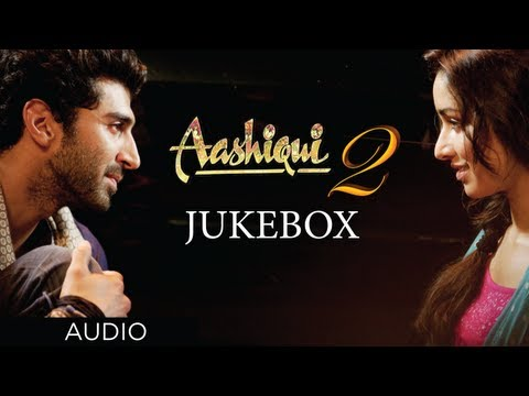 Aashiqui 2 Jukebox Full Songs | Aditya Roy Kapur, Shraddha Kapoor