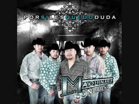 LA MAQUINARIA NORTENA MIX 2011 ( POR SI LES QUEDO DUDA) DJ ALO