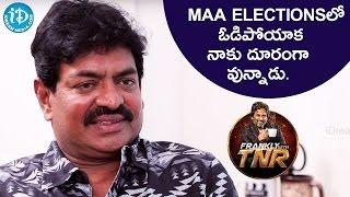 Maa Elections లో ఓడిపోయాక నాకు దూరంగా వున్నాడు - Sivaji Raja | Frankly With TNR | Talking Movies - IDREAMMOVIES