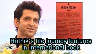 Hrithik's BIGESST RECOGNITION, his life features in International book - IANSLIVE