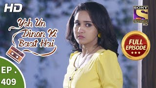 Yeh Un Dinon Ki Baat Hai - Ep 409 - Full Episode - 16th April, 2019 - SETINDIA