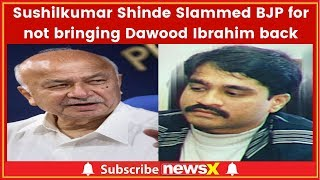 Sushilkumar Shinde Interview, Slammed BJP for not bringing Dawood Ibrahim back - NEWSXLIVE