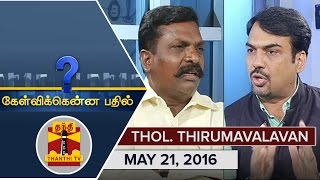 Kelvikku Enna Bathil 21-05-2016 Interview With VCK Chief Thol. Thirumavalavan – Thanthi TV Show Kelvikkenna Bathil