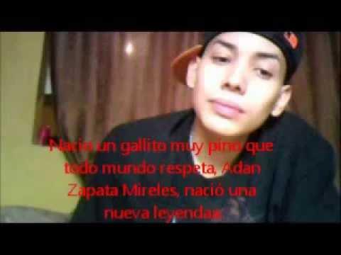 El corrido de Adan Zapata ( El maestro del Rap )