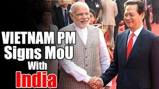 Vietnam PM Nguyen Tan Dung signed an MOU with india - V6NEWSTELUGU