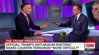 Counterterrorism official: Trump's rhetoric creating problems - CNN