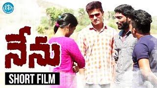 Nenu Short Film - Latest 2018 Telugu Short Films    Directed by Dileep Nani - IDREAMMOVIES