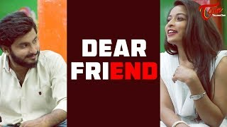 DEAR FRIEND | Latest Telugu Short Film 2018 | Directed by Raj Nakerakanti | TeluguOne - TELUGUONE