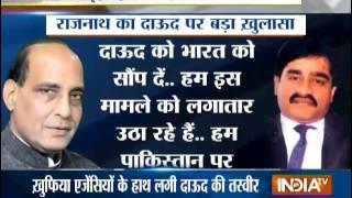 Pak sponsoring terrorism, Dawood is in Afghan border: Rajnath - INDIATV