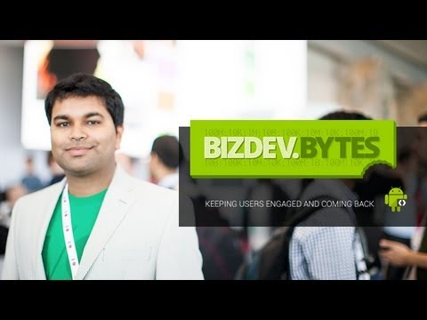 BizDevBytes: Keeping Users Engaged and Coming Back