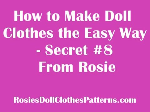 How to Make Doll Clothes the Easy Way Secret 8