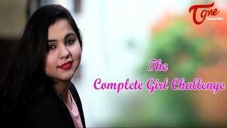 The Complete Girl Challenge | Latest Short Film 2016 | By Rajender Dayyala |#TeluguShortFilms - TELUGUONE