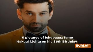 10 dapper pictures of Ishqbaaaz fame Nakuul Mehta on his 36th Birthday - INDIATV