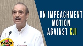 Ghulam Nabi Azad Speaks To Media On impeachment Motion Against CJI | Mango News - MANGONEWS