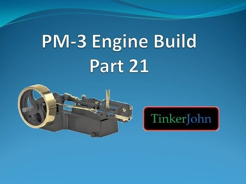 Part 21- PM #3 Steam Engine-Machining and Assembly-Inboard Head