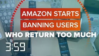Do you return a lot on Amazon? It could get you banned (The 3:59, Ep. 407 - CNETTV