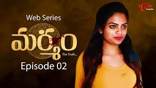 Marmam The Truth | Ep #02 | Telugu Web Series | By Bharat Raj | TeluguOne Originals - TELUGUONE