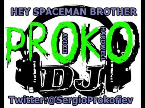 HEY SPACEMAN BROTHER - DJ PROKO