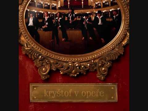 Kryštof - Ženy - Kryštof v Opeře