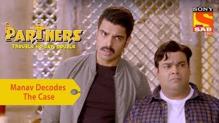 Your Favorite Character | Manav Decodes The Case | Partners Double Ho Gayi Trouble - SABTV