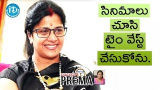 I Don't Like To Waste My Time In Watching Movies - Vijayalakshmi || Dialogue With Prema - IDREAMMOVIES